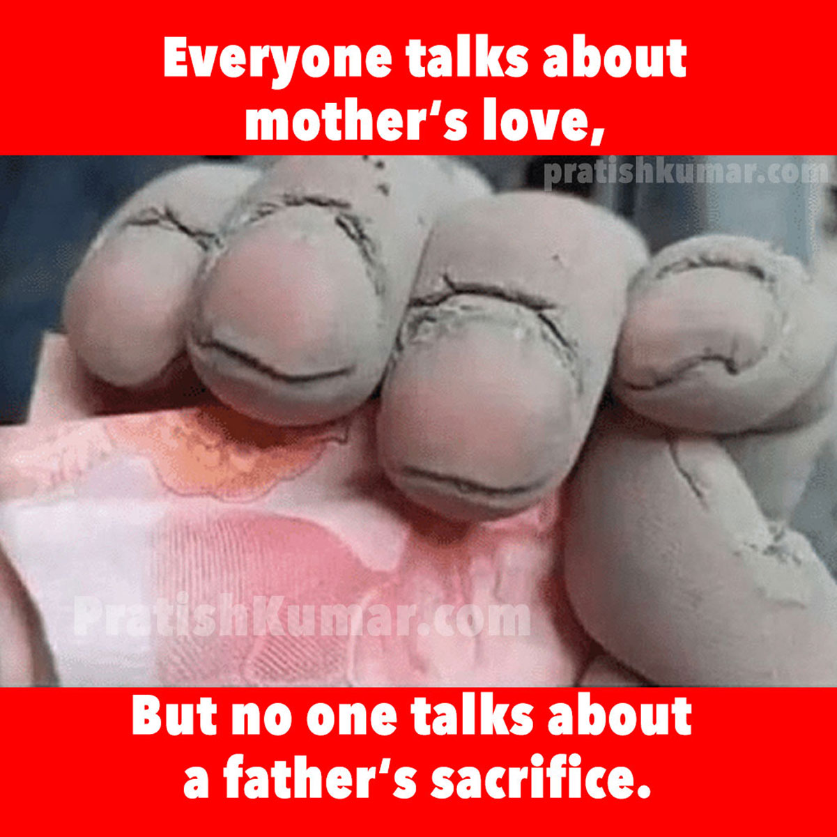 Everybody talks about mother's love nobody talks about father's sacrifice - Inspirational Image
