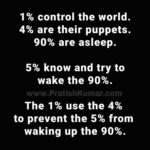 1% control the world. 4% are their puppets